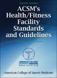 ACSM's Health/Fitness Facility Standards and Guidelines 4th Edition