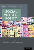 The Dynamics of Social Welfare Policy 4th Edition