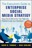 The Executive's Guide to Enterprise Social Media Strategy 1st Edition