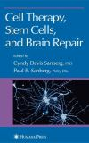 Cell Therapy, Stem Cells and Brain Repair 9781617376047