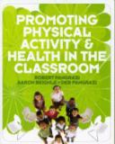 Promoting Physical Activity and Health in the Classroom 1st Edition