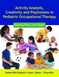 Activity Analysis, Creativity and Playfulness in Pediatric Occupational Therapy 9780763756062
