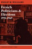 French Politicians and Elections, 1951-1969 9780521096089