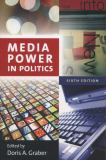 Media Power in Politics 6th Edition