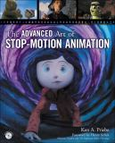 The Advanced Art of Stop-Motion Animation 9781435456136