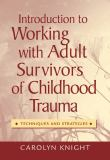 Introduction to Working with Adult Survivors of Childhood Trauma