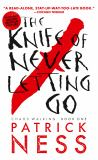 The Knife of Never Letting Go (Reissue with Bonus Short Story) 2nd Edition