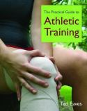 The Practical Guide to Athletic Training