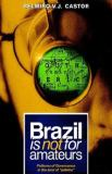 Brazil Is Not for Amateurs 9781401076405