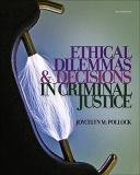 Ethical Dilemmas and Decisions in Criminal Justice 9781111346423