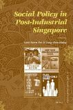 Social Policy in Post-Industrial Singapore 9789004166424