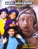 Anti-Coloring Book of Masterpieces 9780805026443