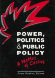 Power, Politics, and Public Policy 9780887376443