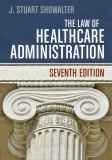 The Law of Healthcare Administration 9781567936445