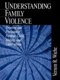 Understanding Family Violence