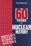 60 Years of Nuclear History 9781897766484