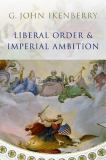 Liberal Order and Imperial Ambition 9780745636498