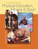 Introduction to Physical Education, Fitness, and Sport 7th Edition