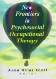 New Frontiers in Psychosocial Occupational Therapy 9780789006523