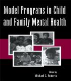 Model Programs in Child and Family Mental Health 9780805816525