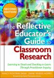 The Reflective Educator's Guide to Classroom Research 2nd Edition