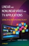 Linear and Non-Linear Video and TV Applications 9781118186589