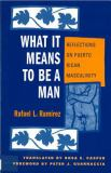 What It Means to Be a Man 9780813526607