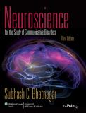 Neuroscience for the Study of Communicative Disorders 9781605476612