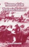 Women of the Teutonic Nations 9781410216618