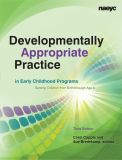Developmentally Appropriate Practice in Early Childhood Programs Serving Children from Birth through Age 8 9781928896647