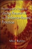 Practitioner's Guide to Using Research for Evidence-Based Practice 9780470136652