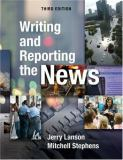 Writing and Reporting the News 3rd Edition