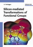 Silicon-Mediated Transformations of Functional Groups 9783527306688