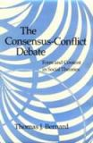 The Consensus-Conflict Debate 9780231056700