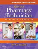 Workbook and Lab Manual for Mosby's Pharmacy Technician 3rd Edition