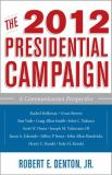 The 2012 Presidential Campaign 9781442216747