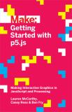 Getting Started with P5. Js 1st Edition