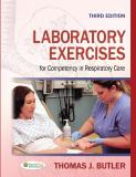 Laboratory Exercises for Competency in Respiratory Care 3rd Edition