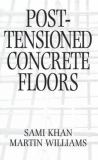 Post-Tensioned Concrete Floors 9780750616812