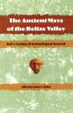 The Ancient Maya of the Belize Valley 9780813026855