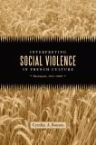 Interpreting Social Violence in French Culture 9780807136867