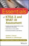 Essentials of KTEA -3 and WIAT®-III Assessment