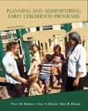Planning and Administering Early Childhood Programs 9780132656924