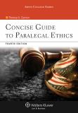 Concise Guide to Paralegal Ethics 9781454836957