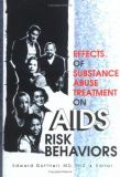 Effects of Substance Abuse Treatment on AIDS Risk Behavior 9780789006967