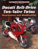 Ducati Belt-Drive Two-Valve Twins Restoration and Modification 9780760306970