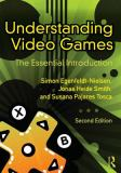 Understanding Video Games 2nd Edition