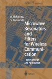 Microwave Resonators and Filters for Wireless Communication 9783642087004