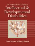 A Comprehensive Guide to Intellectual and Developmental Disabilities 1st Edition