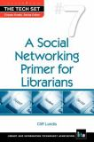 A Social Networking Primer for Librarians 9781555707040